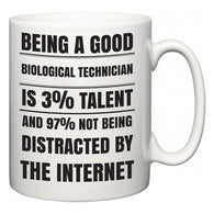 Being a good Biological Technician is 3% talent and 97% not being distracted by the internet  Mug