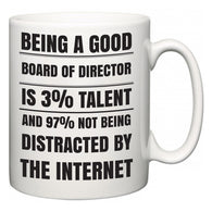 Being a good Board Of Director is 3% talent and 97% not being distracted by the internet  Mug