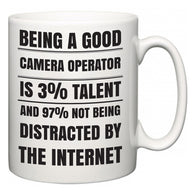 Being a good Camera Operator is 3% talent and 97% not being distracted by the internet  Mug