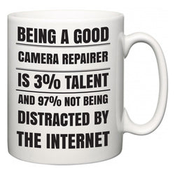 Being a good Camera Repairer is 3% talent and 97% not being distracted by the internet  Mug