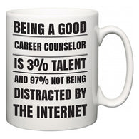 Being a good Career Counselor is 3% talent and 97% not being distracted by the internet  Mug
