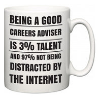 Being a good Careers adviser is 3% talent and 97% not being distracted by the internet  Mug