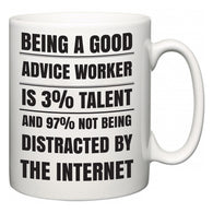 Being a good Advice worker is 3% talent and 97% not being distracted by the internet  Mug