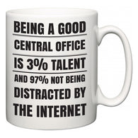 Being a good Central Office is 3% talent and 97% not being distracted by the internet  Mug