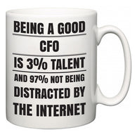 Being a good CFO is 3% talent and 97% not being distracted by the internet  Mug