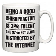 Being a good Chiropractor is 3% talent and 97% not being distracted by the internet  Mug