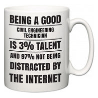 Being a good Civil Engineering Technician is 3% talent and 97% not being distracted by the internet  Mug