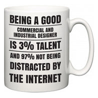 Being a good Commercial and Industrial Designer is 3% talent and 97% not being distracted by the internet  Mug