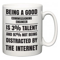 Being a good Commissioning engineer is 3% talent and 97% not being distracted by the internet  Mug