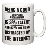 Being a good Computer Programmer is 3% talent and 97% not being distracted by the internet  Mug