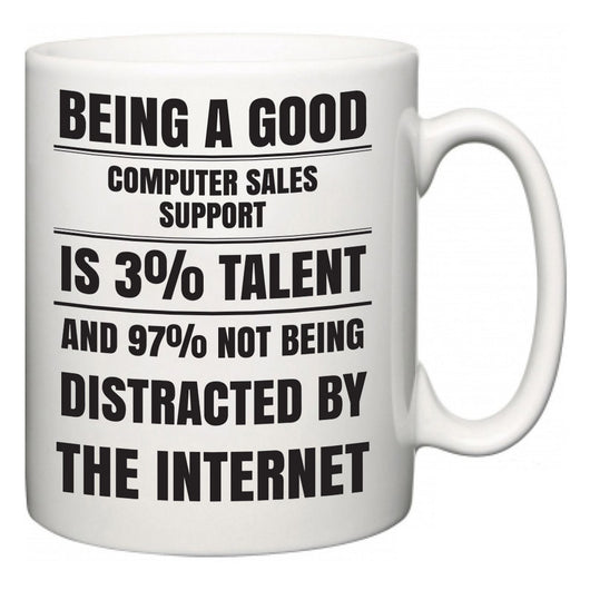 Being a good Computer sales support is 3% talent and 97% not being distracted by the internet  Mug
