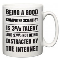 Being a good Computer Scientist is 3% talent and 97% not being distracted by the internet  Mug