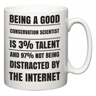 Being a good Conservation Scientist is 3% talent and 97% not being distracted by the internet  Mug