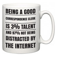 Being a good Correspondence Clerk is 3% talent and 97% not being distracted by the internet  Mug