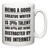 Being a good Creative Writer is 3% talent and 97% not being distracted by the internet  Mug
