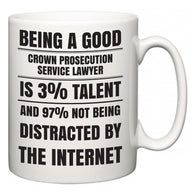 Being a good Crown Prosecution Service lawyer is 3% talent and 97% not being distracted by the internet  Mug