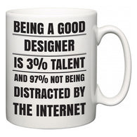 Being a good Designer is 3% talent and 97% not being distracted by the internet  Mug