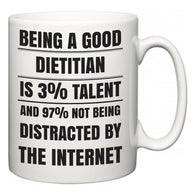 Being a good Dietitian is 3% talent and 97% not being distracted by the internet  Mug