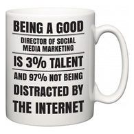 Being a good Director Of Social Media Marketing is 3% talent and 97% not being distracted by the internet  Mug