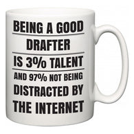 Being a good Drafter is 3% talent and 97% not being distracted by the internet  Mug