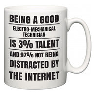 Being a good Electro-Mechanical Technician is 3% talent and 97% not being distracted by the internet  Mug
