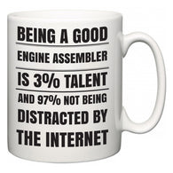 Being a good Engine Assembler is 3% talent and 97% not being distracted by the internet  Mug