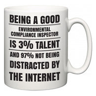 Being a good Environmental Compliance Inspector is 3% talent and 97% not being distracted by the internet  Mug