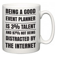 Being a good Event Planner is 3% talent and 97% not being distracted by the internet  Mug
