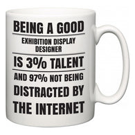 Being a good Exhibition display designer is 3% talent and 97% not being distracted by the internet  Mug