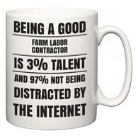 Being a good Farm Labor Contractor is 3% talent and 97% not being distracted by the internet  Mug