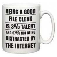 Being a good File Clerk is 3% talent and 97% not being distracted by the internet  Mug