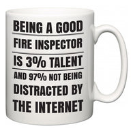 Being a good Fire Inspector is 3% talent and 97% not being distracted by the internet  Mug