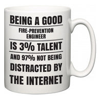 Being a good Fire-Prevention Engineer is 3% talent and 97% not being distracted by the internet  Mug