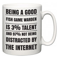 Being a good Fish Game Warden is 3% talent and 97% not being distracted by the internet  Mug