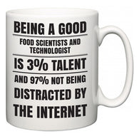 Being a good Food Scientists and Technologist is 3% talent and 97% not being distracted by the internet  Mug