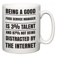 Being a good Food Service Manager is 3% talent and 97% not being distracted by the internet  Mug