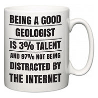 Being a good Geologist is 3% talent and 97% not being distracted by the internet  Mug