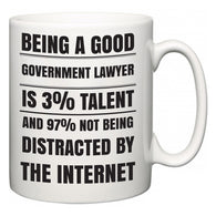 Being a good Government lawyer is 3% talent and 97% not being distracted by the internet  Mug