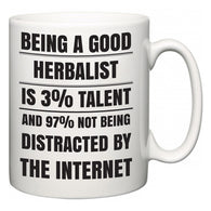 Being a good Herbalist is 3% talent and 97% not being distracted by the internet  Mug