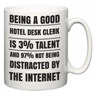 Being a good Hotel Desk Clerk is 3% talent and 97% not being distracted by the internet  Mug