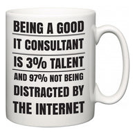 Being a good IT consultant is 3% talent and 97% not being distracted by the internet  Mug