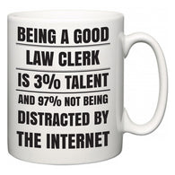 Being a good Law Clerk is 3% talent and 97% not being distracted by the internet  Mug