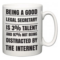 Being a good Legal Secretary is 3% talent and 97% not being distracted by the internet  Mug