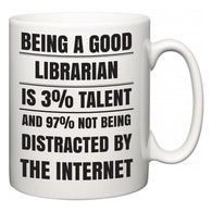 Being a good Librarian is 3% talent and 97% not being distracted by the internet  Mug