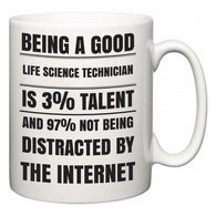 Being a good Life Science Technician is 3% talent and 97% not being distracted by the internet  Mug