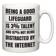 Being a good Lifeguard is 3% talent and 97% not being distracted by the internet  Mug