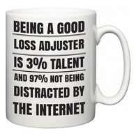Being a good Loss adjuster is 3% talent and 97% not being distracted by the internet  Mug