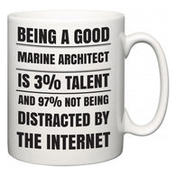 Being a good Marine Architect is 3% talent and 97% not being distracted by the internet  Mug