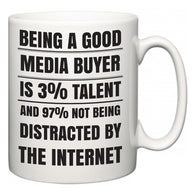 Being a good Media buyer is 3% talent and 97% not being distracted by the internet  Mug