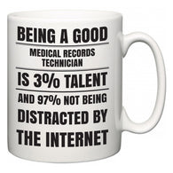 Being a good Medical Records Technician is 3% talent and 97% not being distracted by the internet  Mug
